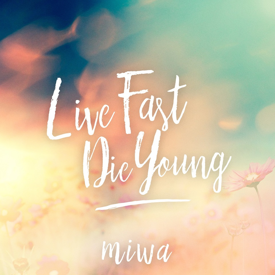 miwa『Live Fast Die Young』
