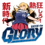 CATCH the GLORY